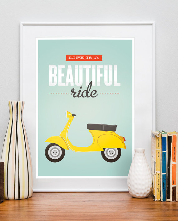 Motivational Inspirational Quotes: Life Is A Beautiful Ride. Quote Print, Vespa Bike, Retro
